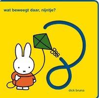 Wat beweegt daar nijntje (kartonboek vilt) / Dick Bruna