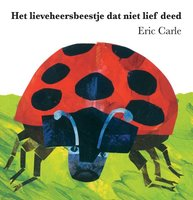 Het lieveheersbeestje dat niet lief deed (karton) 3+ / Eric Carle