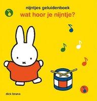 Wat hoor je nijntje (geluidenboek) 2+ / Dick Bruna