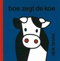 Boe zegt de koe 2+ / Dick Bruna