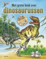 Het grote boek over dinosaurussen 6+ / Deltas