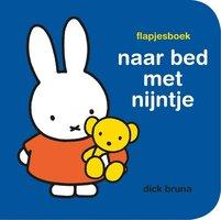 Naar bed met nijntje (flapjesboek). 2+ / Dick Bruna