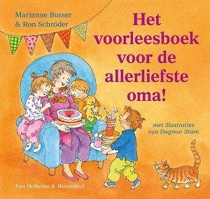 Het voorleesboek voor de allerliefste oma! 3+ / Marianne Busser & Ron Schröder