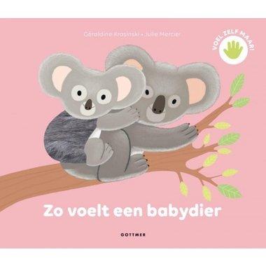 Zo voelt een babydier (voelboek). 2+ / Gottmer