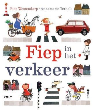 Fiep in het verkeer. 4+ / Fiep Westendorp
