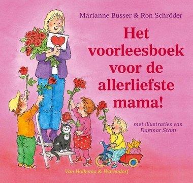 Het vrolijke voorleesboek voor de allerliefste mama! / Marianne Busser & Ron Schroder