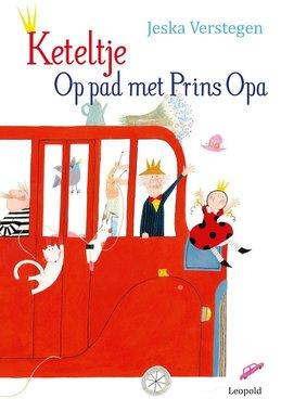 Keteltje: Op pad met Prins Opa / Jeska Verstegen