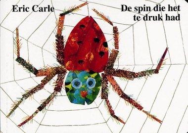 De spin die het te druk had. 3+ / Eric Carle