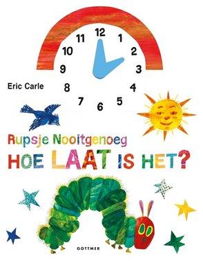 Rupsje Nooitgenoeg: Hoe laat is het (kartonboekje + klok) 3+ / Eric Carle