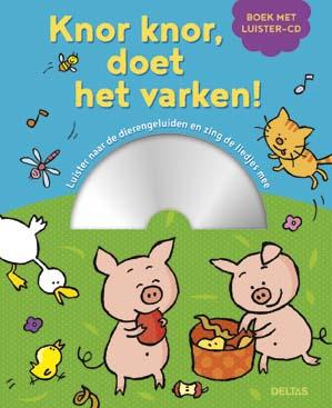 Knor knor, doet het varken! (met CD) 2+ / Deltas