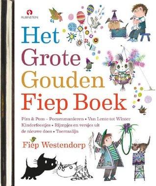 Gouden voorleesboek: Het Grote Gouden Fiep boek. 4+ / Fiep Westendorp