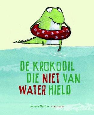 De krokodil die niet van water hield. 3+ / Leminscaat