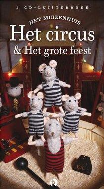 Luisterboek: Het Muizenhuis. Het circus en Het grote feest (1 cd). 3+ / Karina Schaapman